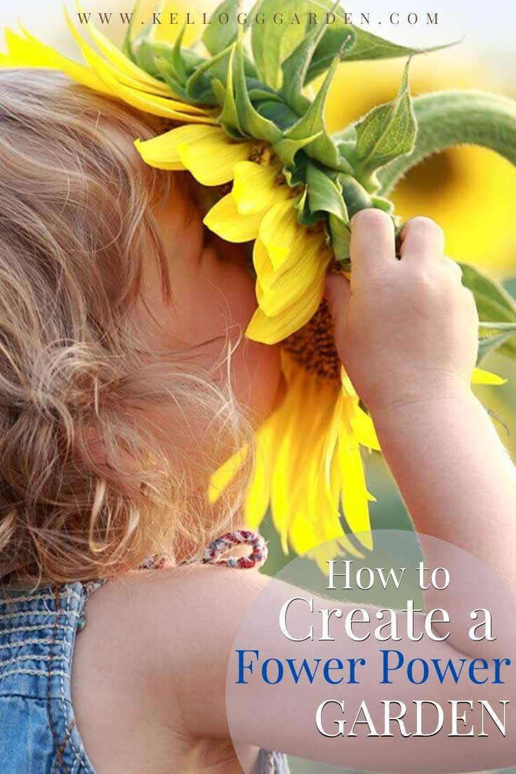 """Little girl putting her face in a large sunflower with text, """"How to create a flower power garden"""""""