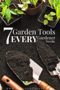 """Garden tools and potted seedlings with text, """"7 garden tools every gardener needs"""""""