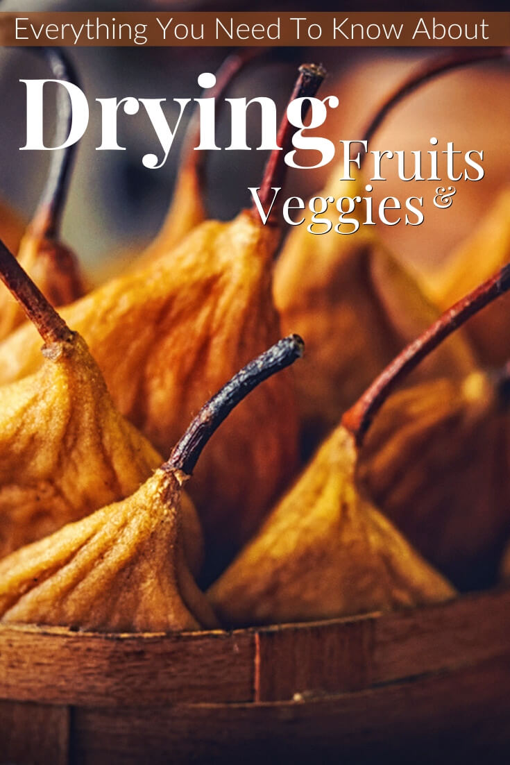 """Dried pears in a basket with text, """"Everything you need o know about drying fruits and veggies"""""""