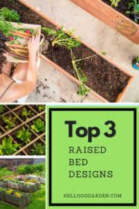 Top 3 Raised Bed Designs Pinterest image.