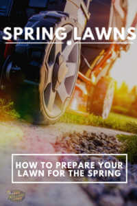 "Close up lawn mower with text, ""Spring lawns, how to prepare your lawn for the spring"""