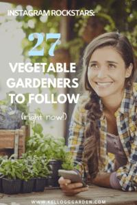 27 Veggie Gardeners to Follow Pin