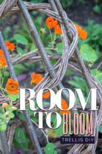 "DIY Garden trellis with text, ""Room to bloom trellis DIY"""