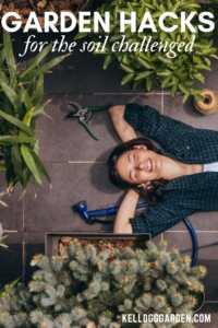 Garden hacks soil challenged pinterest image