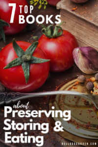 "Tomatoes on a table with text, ""7 top books about preserving storing and eating"""