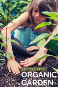 """Family planting a garden with text, """"Get the Best Organic Garden"""""""