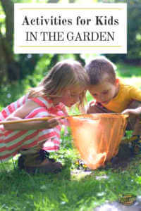 """Two kids looking into a butterfly net with text, """"Activities for Kids in the Garden"""""""